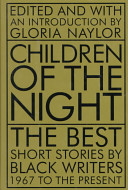 Children of the night : the best short stories by Black writers, 1967 to the present /