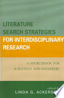 Literature search strategies for interdisciplinary research : a sourcebook for scientists and engineers /