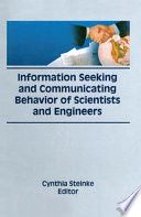 Information seeking and communicating behavior of scientists and engineers /
