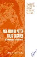 Melatonin after four decades : an assessment of its potential /