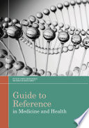 Guide to reference in medicine and health /