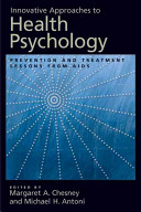 Innovative approaches to health psychology : prevention and treatment lessons from AIDS /