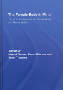 The female body in mind : the interface between the female body and mental health /