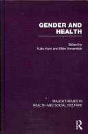 Gender and health : major themes in health and social welfare /