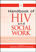 Handbook of HIV and social work : principles, practices, and populations /
