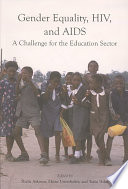 Gender equality, HIV, and AIDS : a challenge for the education sector /