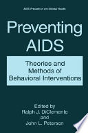 Preventing AIDS : theories and methods of behavioral interventions /