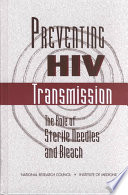 Preventing HIV transmission : the role of sterile needles and bleach /