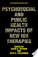 Psychosocial and public health impacts of new HIV therapies /