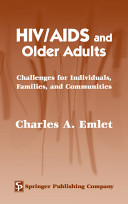 HIV/AIDS and older adults : challenges for individuals, families, and communities /