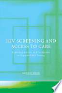HIV screening and access to care : exploring barriers and facilitators to expand HIV testing /