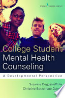 College student mental health counseling : a developmental approach /