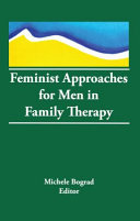 Feminist approaches for men in family therapy /