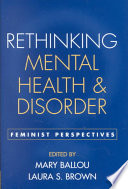 Rethinking mental health and disorder : feminist perspectives /