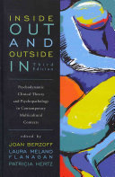 Inside out and outside in : psychodynamic clinical theory and psychopathology in contemporary multicultural contexts /