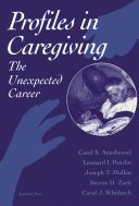 Profiles in caregiving : the unexpected career /