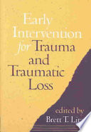 Early intervention for trauma and traumatic loss /