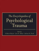 The encyclopedia of psychological trauma /
