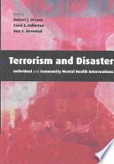 Terrorism and disaster : individual and community mental health interventions /