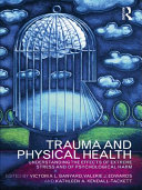 Trauma and physical health : understanding the effects of extreme stress and of psychological harm /