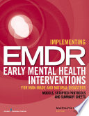 Implementing EMDR early mental health interventions for man-made and natural disasters : models, scripted protocols and summary sheets /
