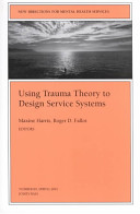 Using trauma theory to design service systems /