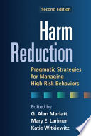 Harm reduction : pragmatic strategies for managing high-risk behaviors /