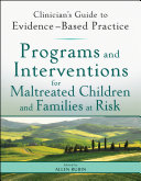 Programs and interventions for maltreated children and families at risk /
