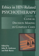 Ethics in HIV-related psychotherapy : clinical decision making in complex cases /