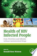 Health of HIV infected people. food, nutrition and lifestyle without antiretroviral drugs /