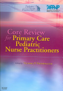 Core review for primary care pediatric nurse practitioners /