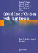 Critical care of children with heart disease : basic medical and surgical concepts /