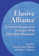 Elusive alliance : treatment engagement strategies with high-risk adolescents /