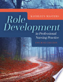 Role development in professional nursing practice /