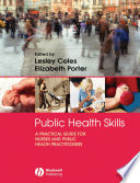 Public health skills a practical guide for nurses and public health practitioners /