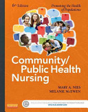 Community/public health nursing : promoting the health of populations /