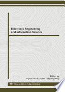 Electronic engineering and information science : selected, peer reviewed papers from the 2014 international conference on electronic engineering and information science (ICEEIS 2014), June 21-22, 2014, Harbin, China /