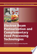Electron beam pasteurization and complementary food processing technologies /