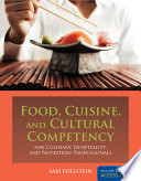 Food, cuisine, and cultural competency for culinary, hospitality, and nutrition professionals / edited by Sari Edelstein.