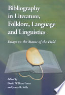 Bibliography in literature, folklore, language, and linguistics : essays on the status of the field /