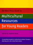 The New Press guide to multicultural resources for young readers /