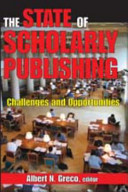 The state of scholarly publishing : challenges and opportunities /