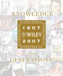 Knowledge for generations : Wiley and the global publishing industry, 1807-2007 /