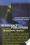 Scholarly publishing : the electronic frontier /