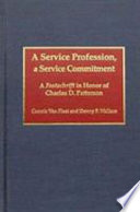 A Service profession, a service commitment : a festschrift in honor of Charles D. Patterson /