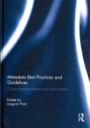 Metadata best practices and guidelines : current implementation and future trends /