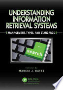Understanding information retrieval systems : management, types, and standards /