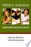 Service learning : linking library education and practice /