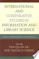 International and comparative studies in information and library science : a focus on the United States and Asian countries /