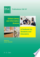 Global library and information science : a textbook for students and educators : with contributions from Africa, Asia, Australia, New Zealand, Europe, Latin America and the Caribbean, the Middle East, and North America /